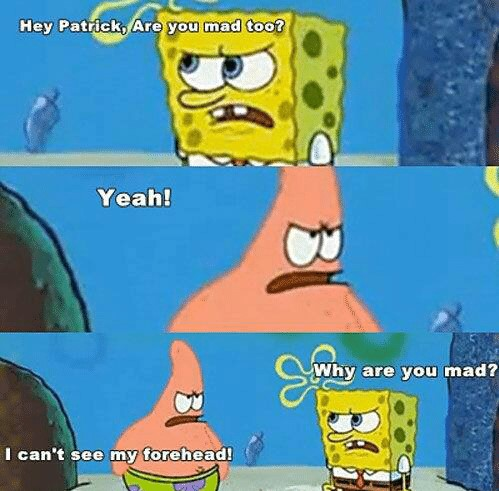 hey-patrick-are-you-mad-too-yeah-i-cant-see-1348173